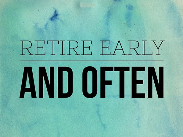 retire-early-and-often